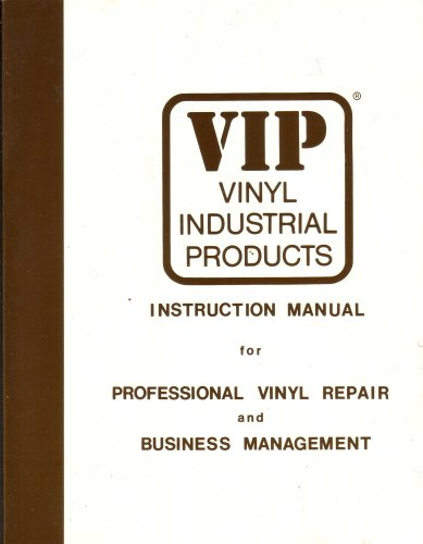 - VIP Vinyl Industrial Products (Instructional Manual for Professional Vinyl Repair and Business MAnagement)