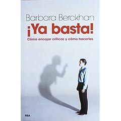 Barbara Berckhan – ¡Ya basta! Cómo encajar críticas y cómo hacerlas