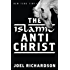 The Islamic Antichrist: The Shocking Truth about the Real Nature of the Beast