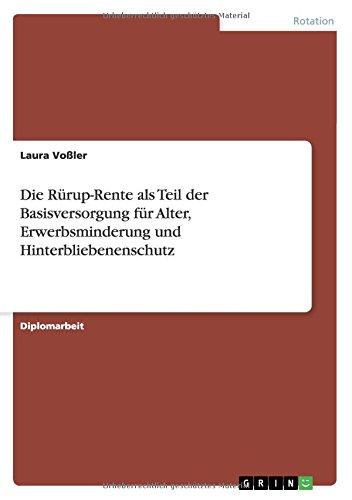 Download Die Rürup-Rente als Teil der Basisversorgung für Alter, Erwerbsminderung und Hinterbliebenenschutz (German Edition) pdf epub