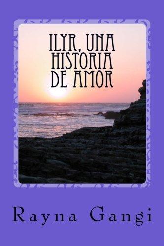 Download ILYR, Una Historia de Amor (Spanish Edition) pdf epub