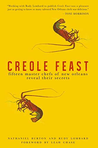 Creole Feast: Fifteen Master Chefs of New Orleans Reveal Their Secrets by Nathaniel Burton, Rudy Lombard