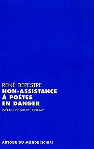 Non-assistance à poètes en danger par René Depestre
