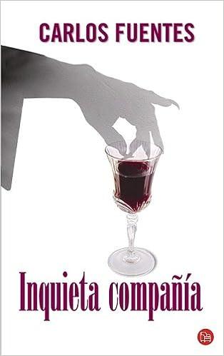 Inquieta Compania / Disturbing Company: Carlos Fuentes ...