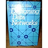 Designing Data Networks, Ellis, Robert L., 0132018640