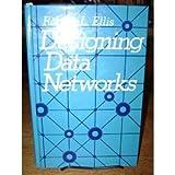 Designing Data Networks, Ellis, Robert L., 0132018640