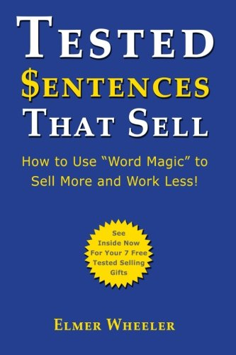 """Tested Sentences That Sell: How To Use """"Word Magic"""" To Sell"""