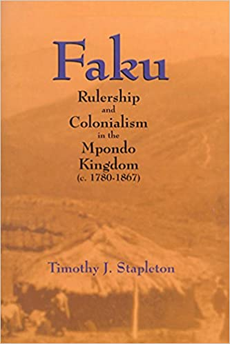 Faku rulership and colonialism in the mpondo kingdom c 1780 faku rulership and colonialism in the mpondo kingdom c 1780 1867 timothy j stapleton 9780889203457 amazon books fandeluxe Image collections