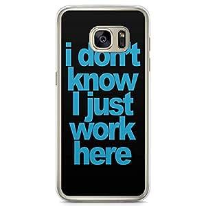 Samsung Galaxy S7 Transparent Edge Phone Case i Dont Knwo Phone Case Trendy Phone Case Funny Samsung S7 Cover with Transparent Frame