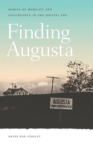 Finding Augusta: Habits of Mobility and Governance in the Digital Era (Interfaces: Studies in Visual Culture)