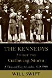 download ebook the kennedys amidst the gathering storm: a thousand days in london, 1938-1940 [kennedys amidst gathering stor] pdf epub