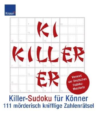 Killer-Sudoku für Könner: 111 mörderisch knifflige Zahlenrätsel