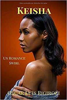 Livres Couvertures de Keisha: Un Romance Swirl (Venus Negra) (Español) Tapa blanda – 12 noviembre 2015