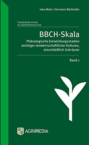 BBCH Skala Band 1  Phänologische Entwicklungsstadien Wichtiger Landwirtschaftlicher Kulturen Einschließlich Unkräuter