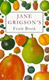 Jane Grigson's Fruit Book (Cookery Library)