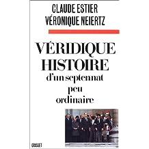 Véridique histoire d'un septennat peu ordinaire (French Edition)