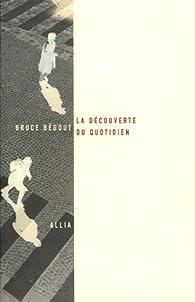 La découverte du quotidien par Bruce Bégout