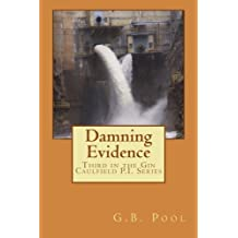 Damning Evidence: Third in the Gin Caulfield Mystery Series by G.B. Pool (2014-03-03)