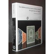 Les Timbres de Loi et autres Timbres Fiscaux de la Province de Québec (Album de timbres de loi et d'enregistrement du Québec)