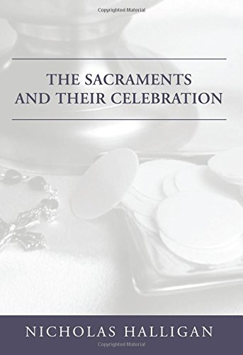 The Sacraments and Their Celebration: