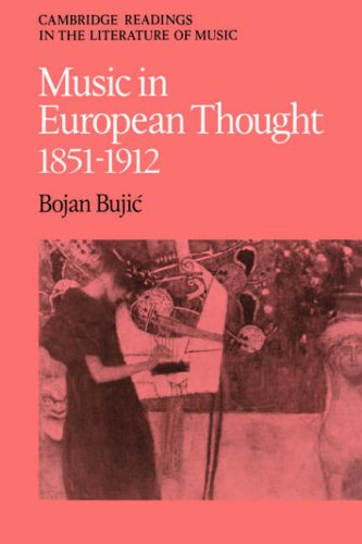 Music in European Thought 1851-1912 (Cambridge Readings in the Literature of Music) PDF