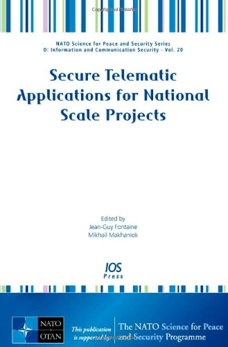 Buy Secure Telematic Applications for National Scale Projects (NATO Science  for Peace and Security Series D  Information and Communication Security)  Book ... 2266bc04c49