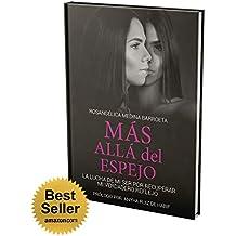 MÁS ALLÁ DEL ESPEJO: LA LUCHA DE MI SER POR RECUPERAR MI VERDADERO REFLEJO (Spanish Edition)