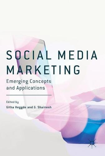 Social Media Marketing: Emerging Concepts and Applications