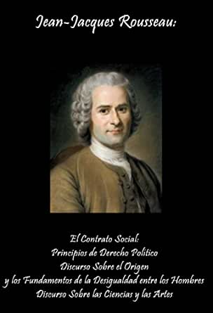 Jean-Jacques Rousseau: El Contrato Social: Principios de