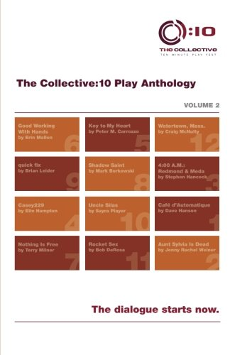 The Collective:10 Play Anthology, Volume 2: 12 original short plays