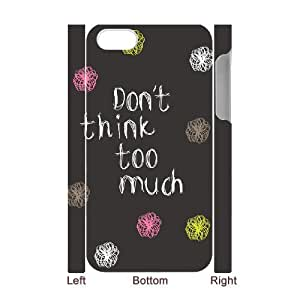 Don't think too much Custom 3D Case for Iphone 4,4S, 3D Personalized Don't think too much Case