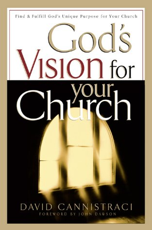 Read Online God's Vision for Your Church: Finding & Fulfilling God's Unique Purpose for Your Church ebook