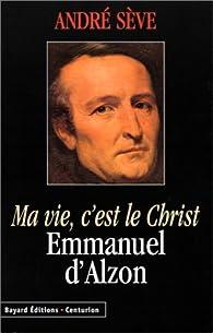 Ma vie c'est le Christ par André Sève