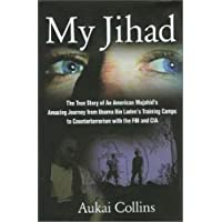 My Jihad: An American Mujahid's Amazing Experiences in the World of Jihad, Osama Bin Laden's Camps and the C.I.A.