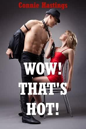 Wow! Thats Hot! Five Explicit Erotica Stories - Kindle