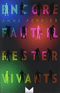 Encore faut-il rester vivants par Anne Ferrier
