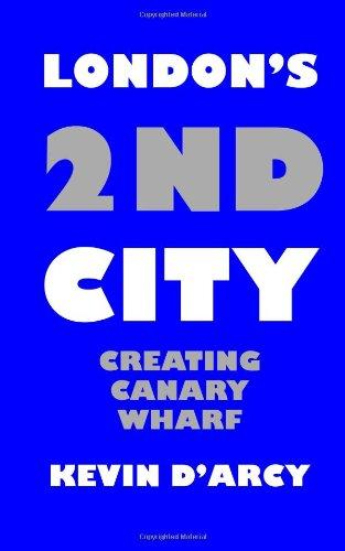 (London's 2nd City: Creating Canary Wharf)