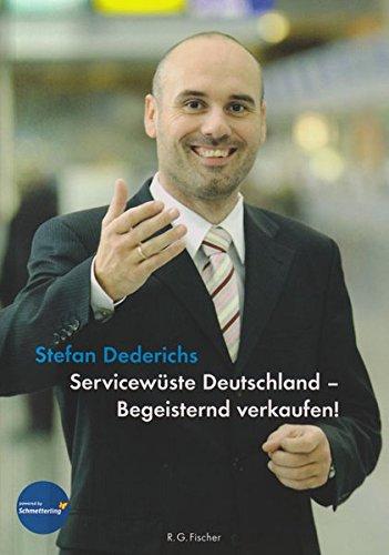 Servicewüste Deutschland - Begeisternd verkaufen!