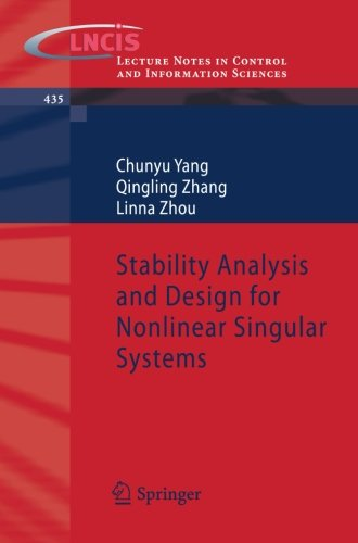 Stability Analysis and Design for Nonlinear Singular Systems (Lecture Notes in Control and Information Sciences)