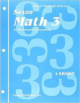 Saxon Math 3 Student Workbook Part One Saxon Math 3part One