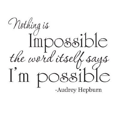 Image result for nothing is impossible quotes