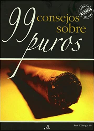 99 consejos sobre puros / 99 Advices about Cigars (Spanish Edition) (Spanish) Paperback – October 30, 2009