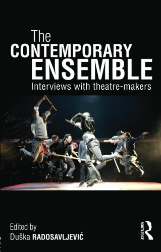 - The Contemporary Ensemble: Interviews with Theatre-Makers