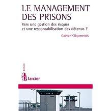 Le management des prisons: Vers une gestion des risques et une responsabilisation des détenus ? (Crimen) (French Edition)