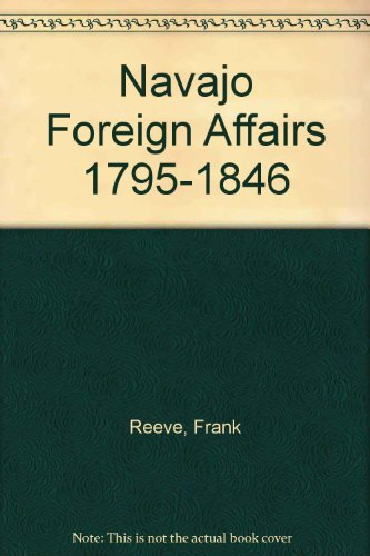 Navajo Foreign Affairs 1795-1846