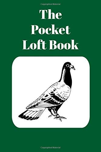 The Pocket Loft Book: Racing Pigeon Book With Green for sale  Delivered anywhere in Canada