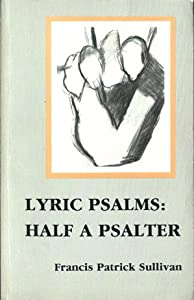 Lyric Psalms: Half a Psalter Francis Sullivan