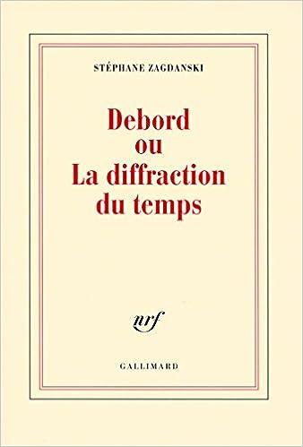 En ligne téléchargement Debord ou La diffraction du temps pdf, epub ebook