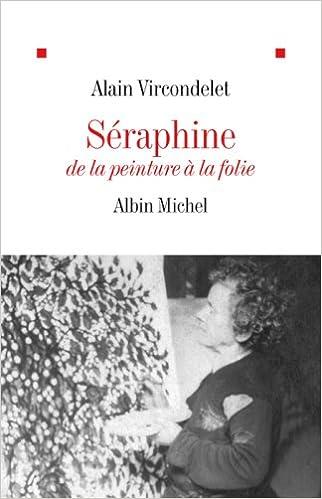"""Résultat de recherche d'images pour """"Alain Vircondelet: Séraphine de la peinture à la folie"""""""