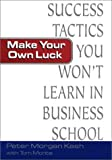 Make Your Own Luck, Peter Kash and Tom Monte, 0735202249